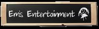 Em's Entertainment
